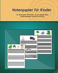 Notenpapier für Kinder: 27 Notenseiten für Kinder, um auf spaßige Weise Musiknotationen zu üben und lernen