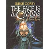The Face is a Canvas: The Design & Technique of Theatrical Make-Up: Design and Technique of Theatrical Make-up