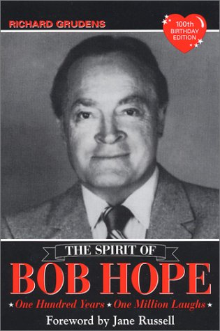 The Spirit of Bob Hope: One Hundred Years, One Million Laughs