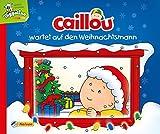 Caillou: Wartet auf den Weihnachtsmann
