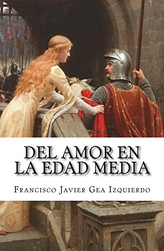 Del amor en la Edad Media por Francisco Javier Gea Izquierdo