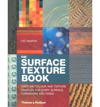 TheSurface Texture Book Over 800 Colour and Texture Samples for Every Surface, Furnishing and Finish by Main, Anette ( Author ) ON Mar-07-2005, Paperback (Mar-finish)