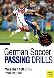 German Soccer Passing Drills: More than 100 Drills from the Pros by Peter Hyballa (2015-08-15)