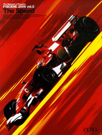 F1 Scene 2006 The Moment of Passion : Tome 2, The Speed par Zeroborder