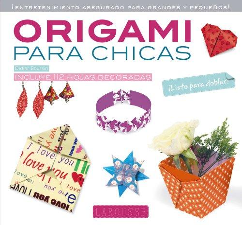 Origami para chicas (Larousse - Libros Ilustrados/ Prácticos - Ocio Y Naturaleza)