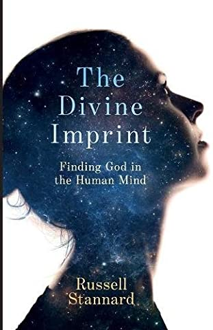 The Divine Imprint: Finding God in the Human Mind