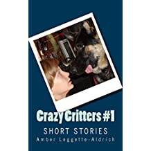 Crazy Critters #1: Short Stories: Volume 1
