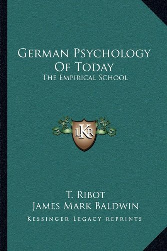 German Psychology of Today                 by  T. Ribot The Empirical School