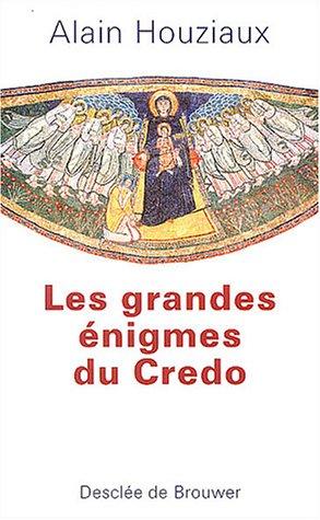 Les grandes nigmes du Credo