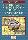 Georgian & Regency Houses Explained (Complete Guide) (England's Living History)