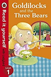 Goldilocks and the Three Bears - Read it yourself with Ladybird: Level 1 by Ladybird (2013-07-04)