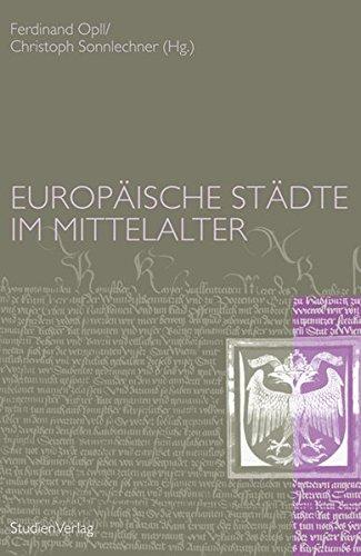 Europäische Städte im Mittelalter (Forschungen und Beiträge zur Wiener Stadtgeschichte)