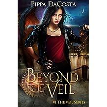 Beyond The Veil: A Muse Urban Fantasy (The Veil Series Book 1)