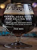 Best Livres de Sellings - Barrel-aged Stout and Selling Out: Goose Island, Anheuser-busch Review
