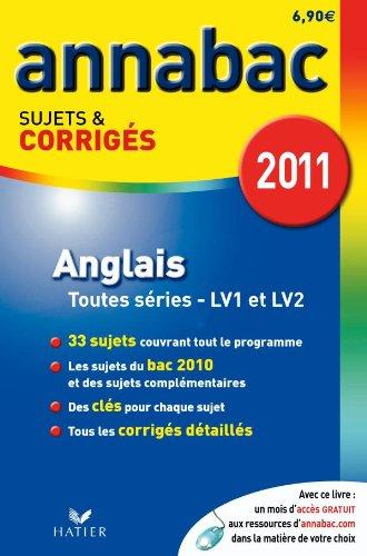 Annabac 2011 Anglais toutes séries LV1 et LV2 sujets et corrigés