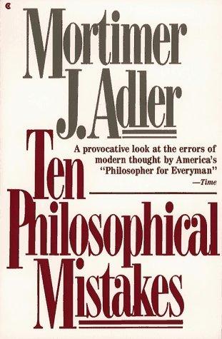 Ten Philosophical Mistakes by Mortimer J. Adler (1987-03-01)
