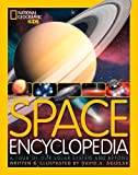 Space Encyclopedia: A Tour of Our Solar System and Beyond (Encyclopaedia ) (National Geographic)