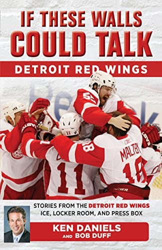 if-these-walls-could-talk-detroit-red-wings-stories-from-the-detroit-red-wings-ice-locker-room-and-p