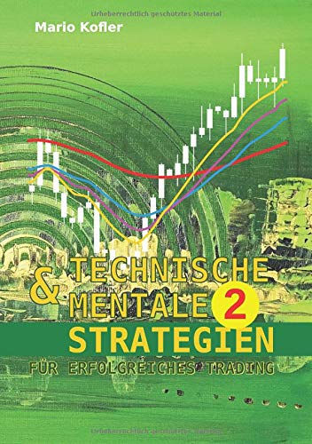 Technische & mentale Strategien für erfolgreiches Trading TEIL 2