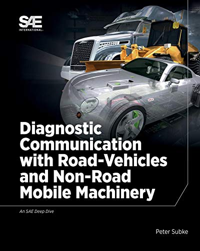 Diagnostic Communication with Road-Vehicles and Non-Road Mobile Machinery (English Edition)