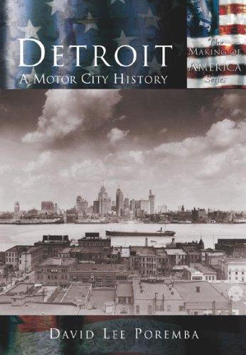 Detroit:: A Motor City History (Making of America)