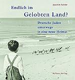 Image de Endlich im Gelobten Land?: Deutsche Juden unterwegs in eine neue Heimat