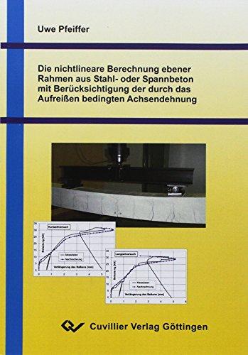 Die nichtlineare Berechnung ebener Rahmen aus Stahl- und Spannbeton mit Berücksichtigung der durch das Aufreissen bedingten Achsendehnung