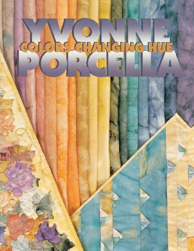 Colors Changing Hue by Yvonne Porcella (2011-02-01)
