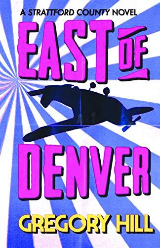 East of Denver (Strattford County Novel Book 1) (English Edition ...