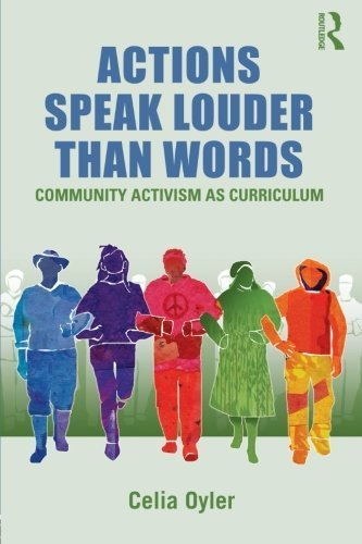 actions-speak-louder-than-words-community-activism-as-curriculum-teaching-learning-social-justice-by