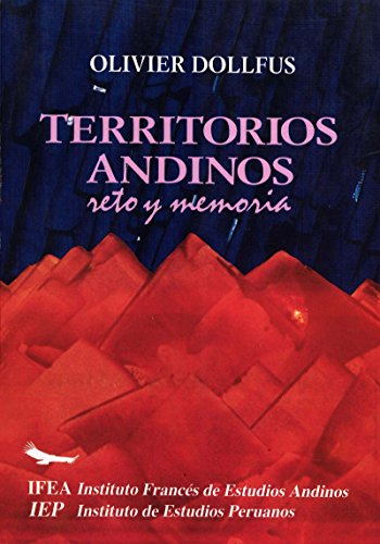 Territorios andinos: reto y memoria (Travaux de l'IFÉA)