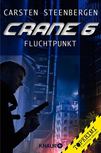 Crane 6: Fluchtpunkt (KNAUR eRIGINALS)