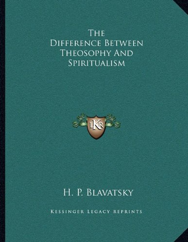 The Difference Between Theosophy and Spiritualism