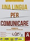 Una lingua per comunicare. Per il biennio delle Scuole superiori. Con ebook. Con espansione online: A-B