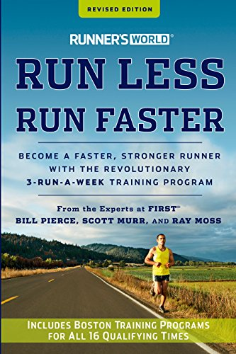 Runner's World Run Less, Run Faster: Become a Faster, Stronger Runner with the Revolutionary 3-Run-a-Week Training Program (English Edition)