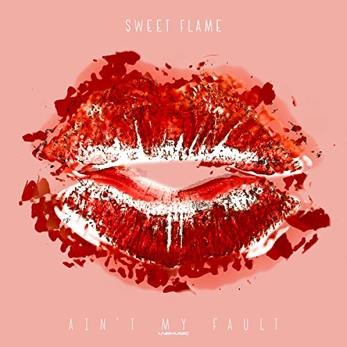 Sweet Flame-Ain't My Fault