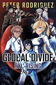 Global Divide: Ryu Rising by [Rodriguez, Peter]