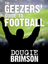 The Geezers' Guide To Football