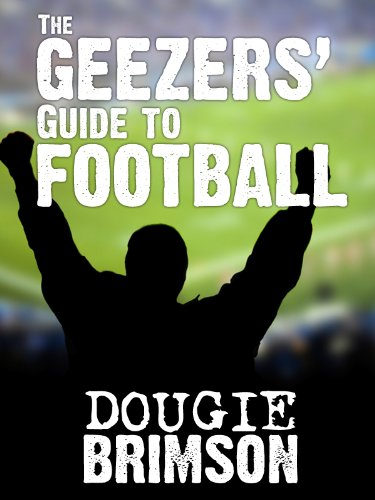 The Geezers' Guide To Football (English Edition)
