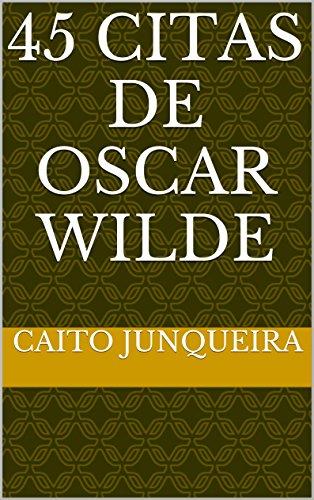 45 Citas de Oscar Wilde por Caito Junqueira