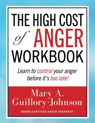 the-high-cost-of-anger-workbook-learn-to-control-your-anger-before-its-too-late