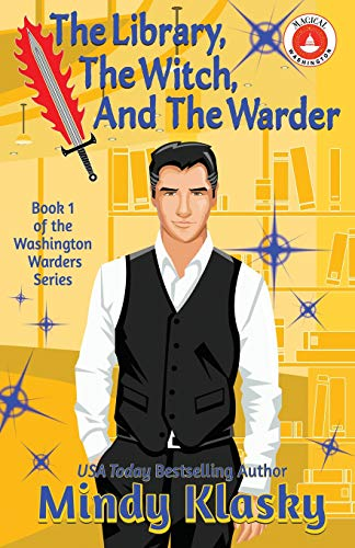 The Library, The Witch, and the Warder (Washington Warders (Magical Washington), Band 1)