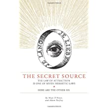 The Secret Source: The Law of Attraction is One of Seven Ancient Hermetic Laws--Here are the Other Six: The Law of Attraction Is One of Seven Hermetic Laws - Here Are the Other Six
