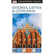 DK Eyewitness Travel Guide: Estonia, Latvia & Lithuania