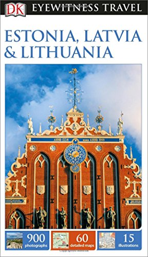 Estonia, Latvia & Lithuania (Dk Eyewitness Travel Guides Estonia, Latvia, and Lithuania)
