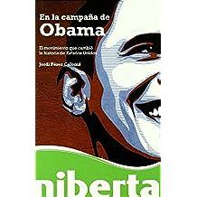 En la campaña de Obama: El movimiento que cambió la historia de Estados Unidos (niberta / Serie Major)
