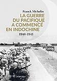 Guerre du Pacifique a Commence en Indochine (la)