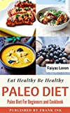 Paleo Diet: Paleo Diet To Lose Weight And Get Healthy (Paleo Diet Cookbook And Recipes, Paleo Diet For Beginners, Paleo Diet For Weight Loss)
