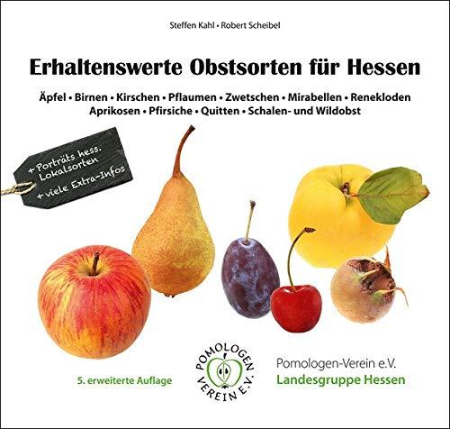 Erhaltenswerte Obstsorten für Hessen: Äpfel • Birnen • Kirschen • Pflaumen • Zwetschen • Mirabellen • Renekloden • Aprikosen • Pfirsiche • Quitten • Schalen- und Wildobst