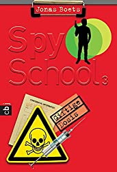 Spy School - Giftige Dosis: Band 3